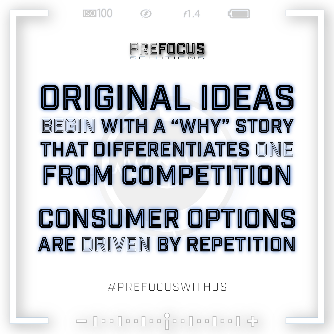 original-ideas-begin-with-a-why-story-that-differentiates-one-from-competition-as-consumer-options-are-driven-by-repetition-prefocus-podcast-meme